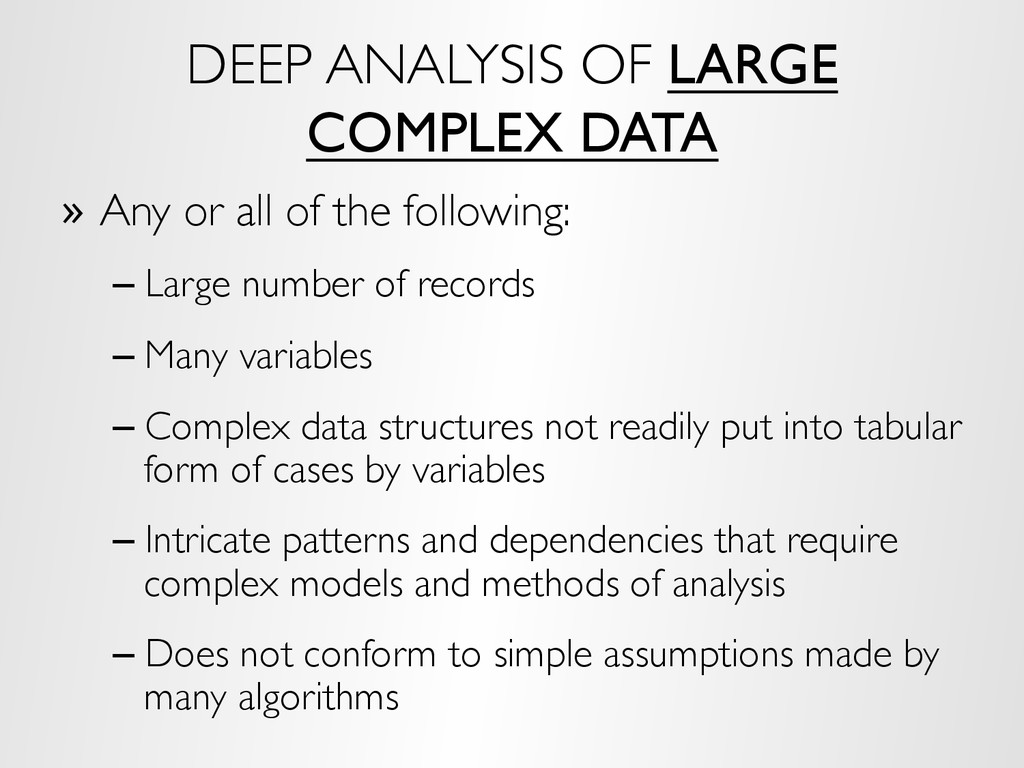 DEEP ANALYSIS OF LARGE COMPLEX DATA »  Any or a...