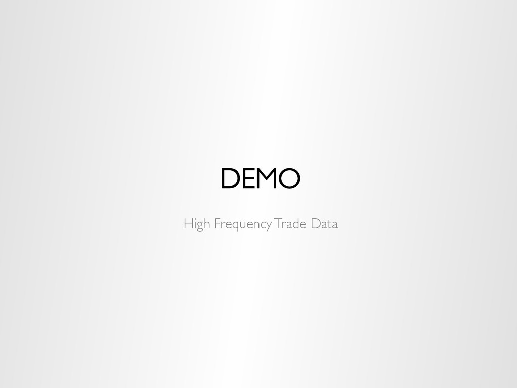 DEMO High Frequency Trade Data