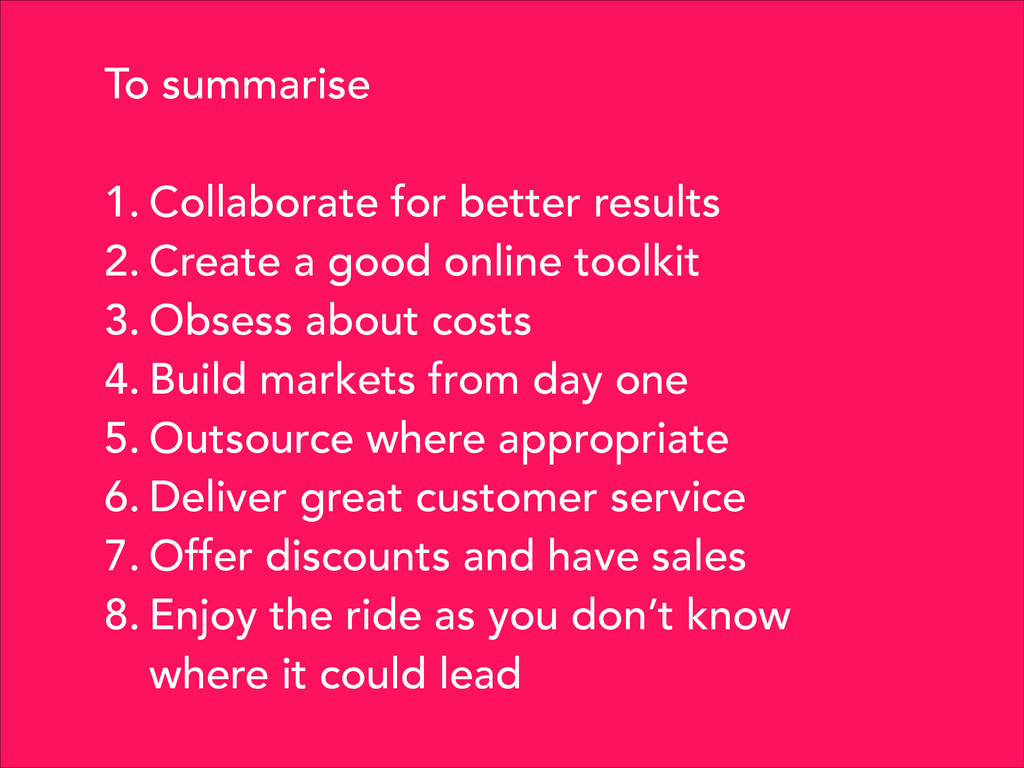 To summarise ! 1. Collaborate for better result...