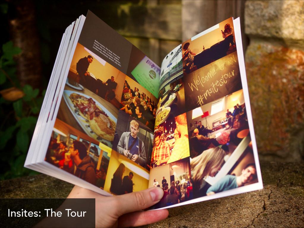 Insites: The Tour