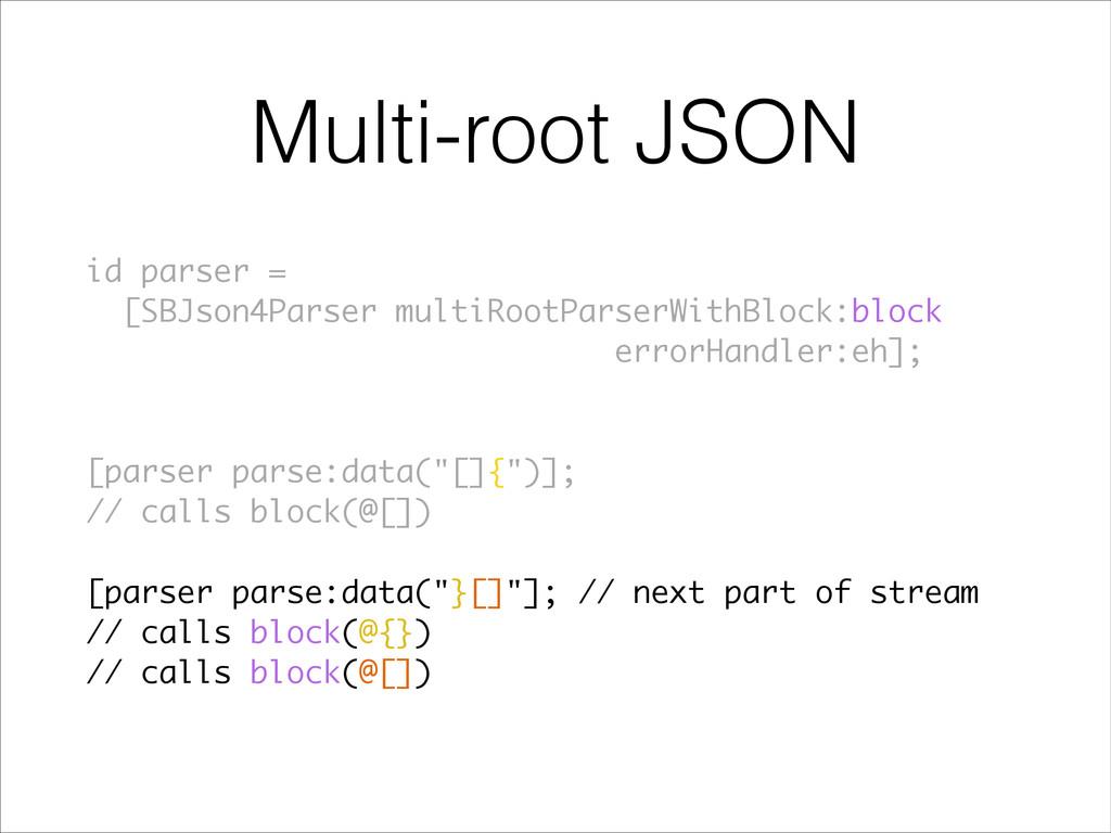 Multi-root JSON id parser = [SBJson4Parser mult...