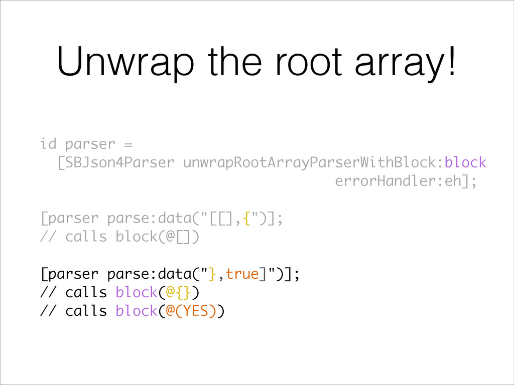 Unwrap the root array! id parser = [SBJson4Pars...