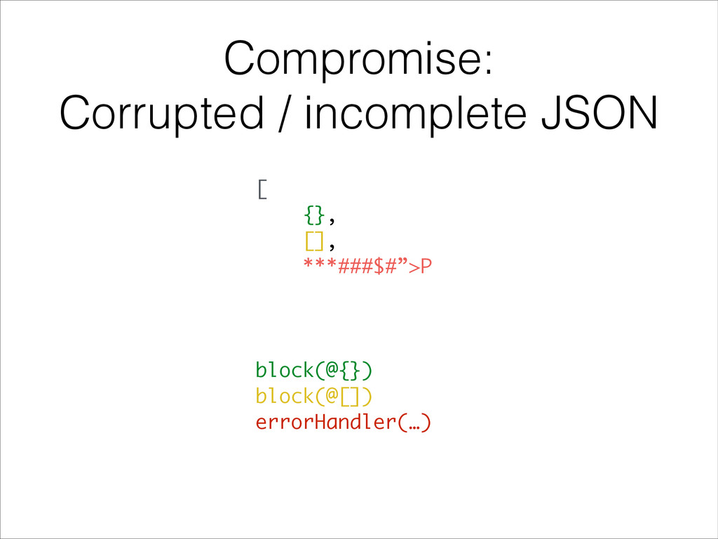 Compromise: Corrupted / incomplete JSON [ {}, [...