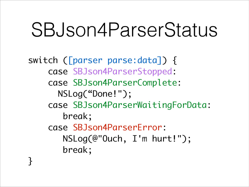 SBJson4ParserStatus switch ([parser parse:data]...
