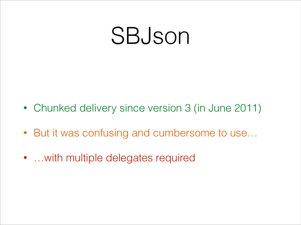 SBJson • Chunked delivery since version 3 (in J...