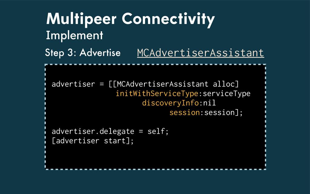 Multipeer Connectivity Implement MCAdvertiserAs...