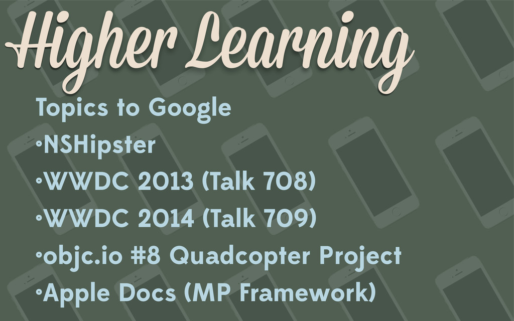 Higher Learning Topics to Google •NSHipster •WW...
