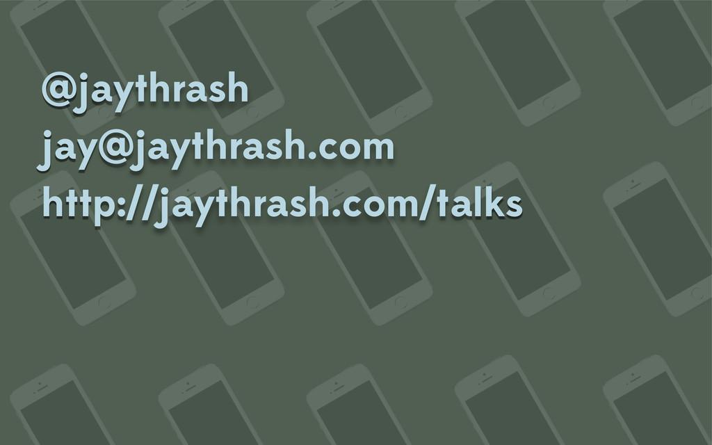 @jaythrash jay@jaythrash.com http://jaythrash.c...