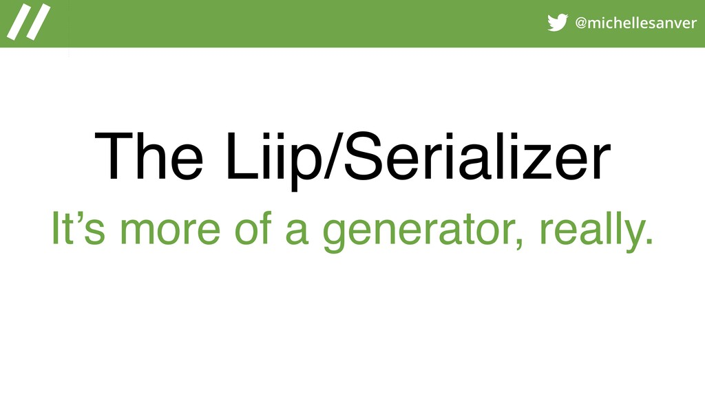 @michellesanver The Liip/Serializer It's more o...