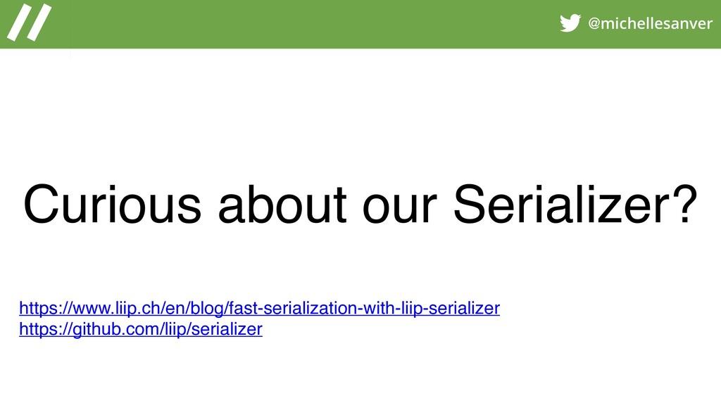 @michellesanver Curious about our Serializer? h...