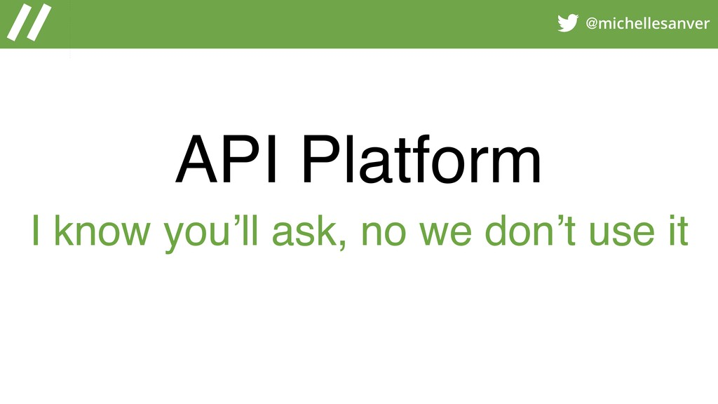 @michellesanver API Platform I know you'll ask,...
