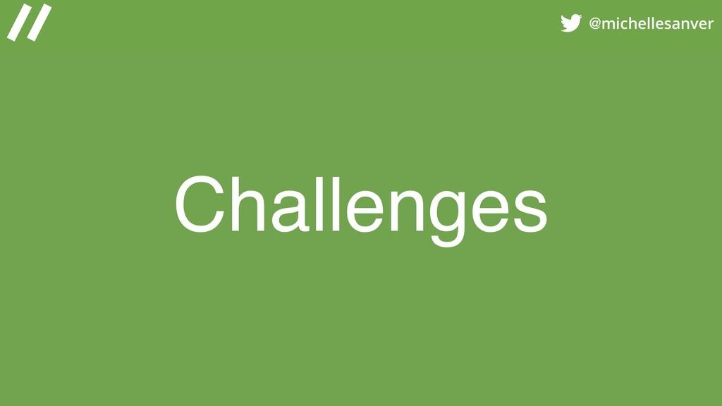 @michellesanver Challenges