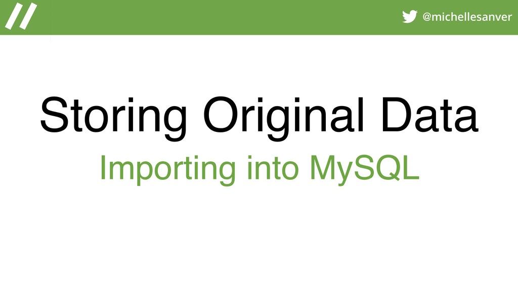 @michellesanver Storing Original Data Importing...