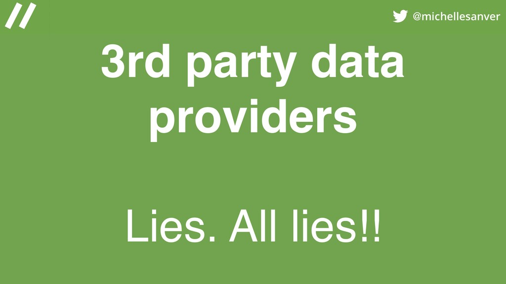 @michellesanver 3rd party data providers Lies. ...
