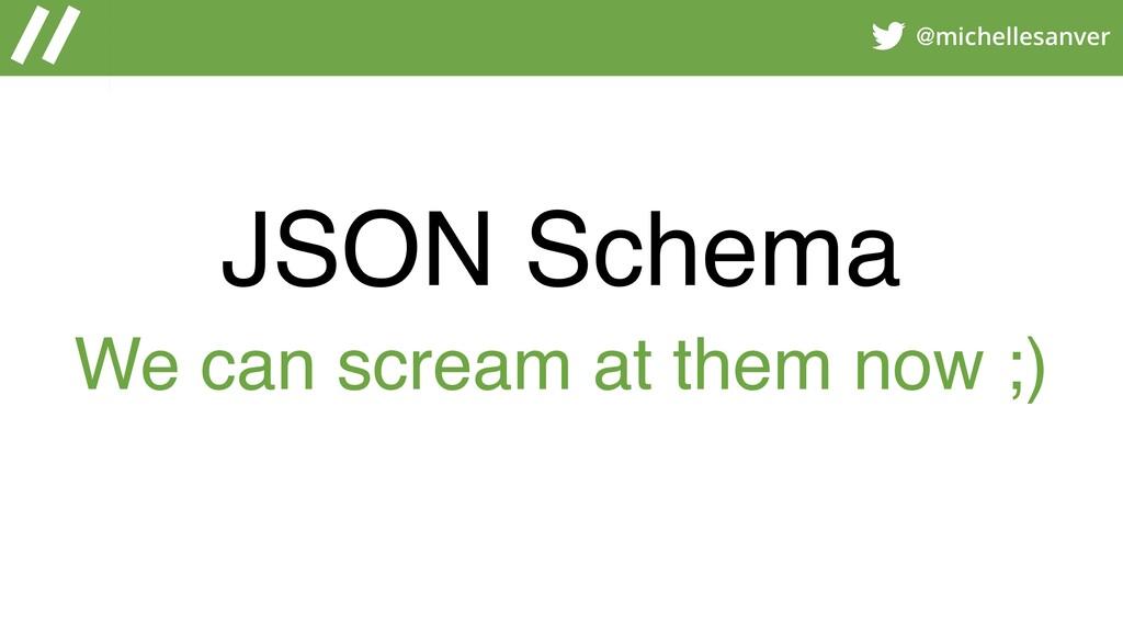 @michellesanver JSON Schema We can scream at th...