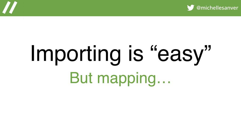 """@michellesanver Importing is """"easy"""" But mapping…"""