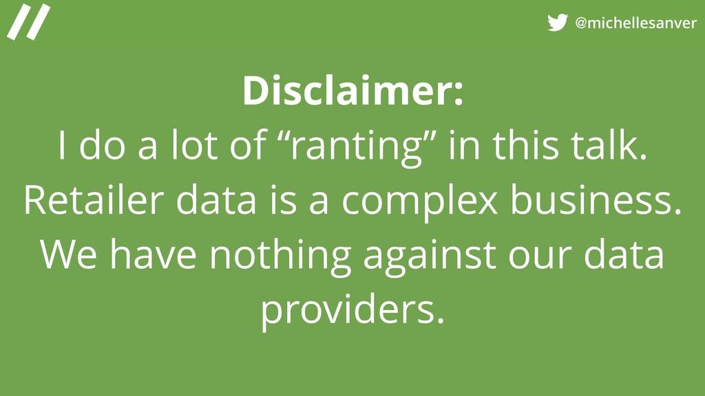 "@michellesanver Disclaimer:  I do a lot of ""ra..."