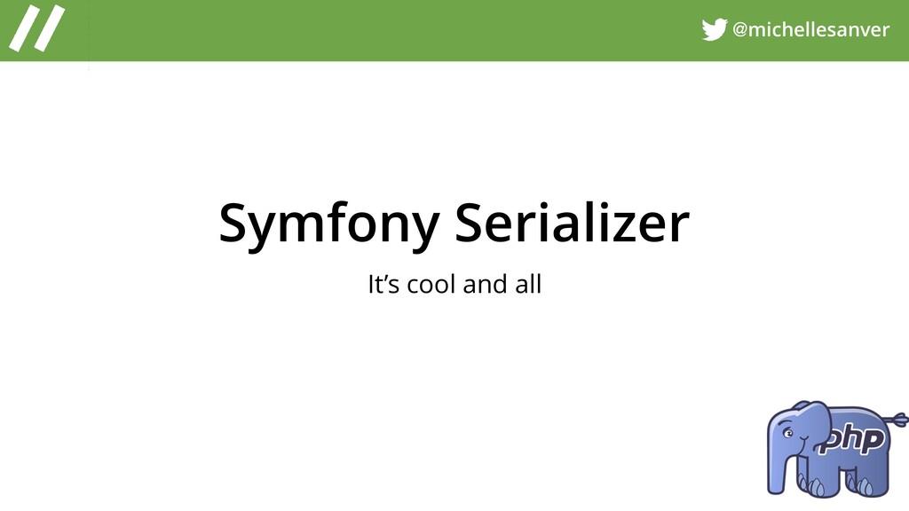 @michellesanver Symfony Serializer It's cool an...