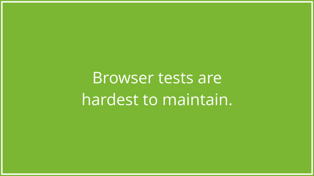 Browser tests are