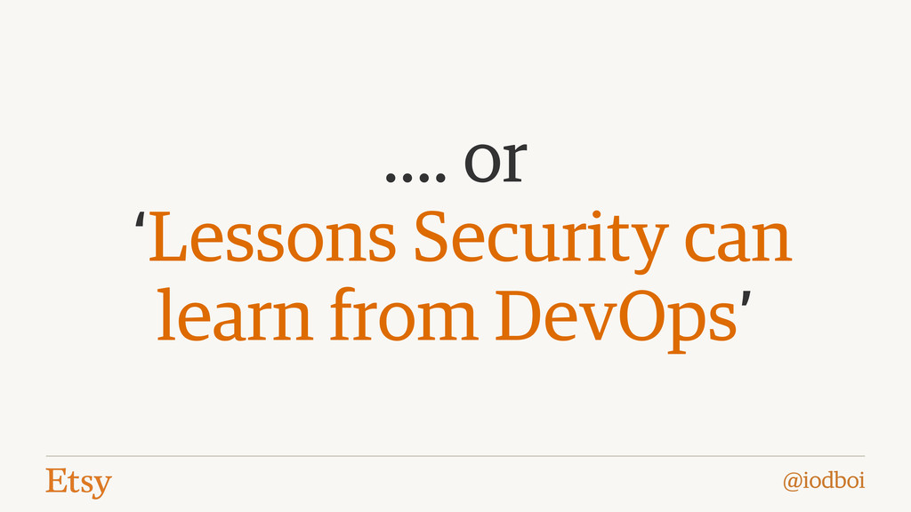 @iodboi …. or 'Lessons Security can learn from ...