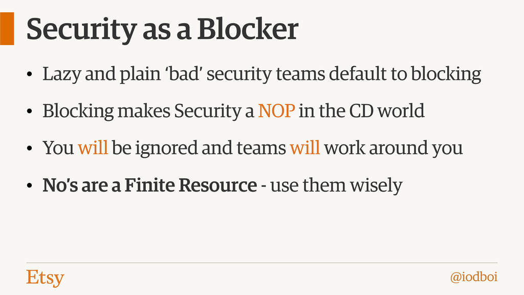 @iodboi Security as a Blocker • Lazy and plain ...