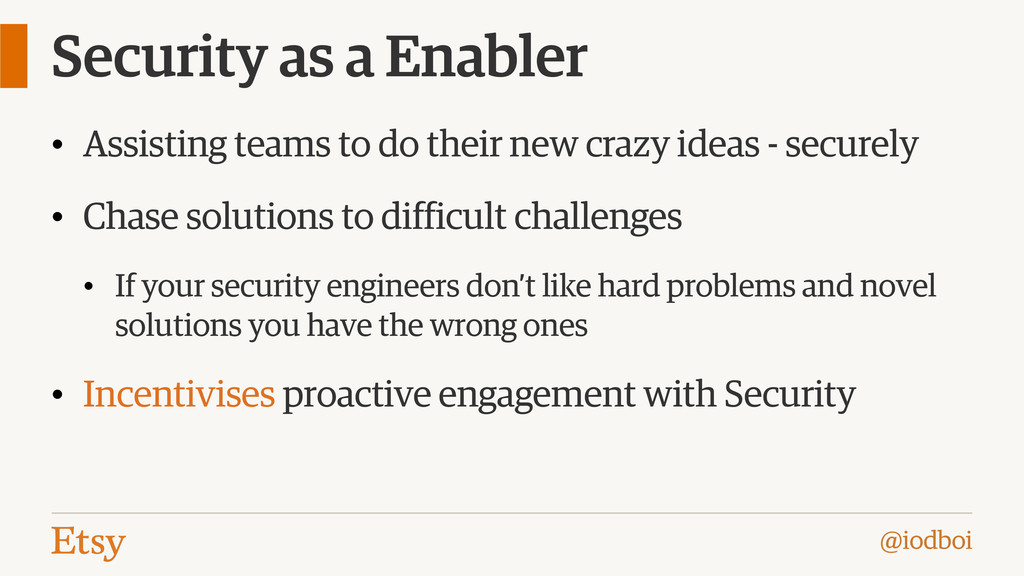 @iodboi Security as a Enabler • Assisting teams...