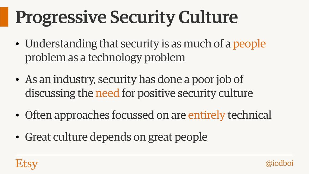 @iodboi Progressive Security Culture • Understa...