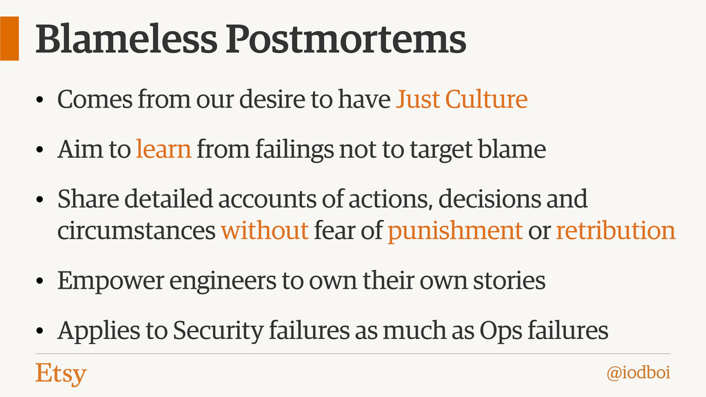 @iodboi Blameless Postmortems • Comes from our ...