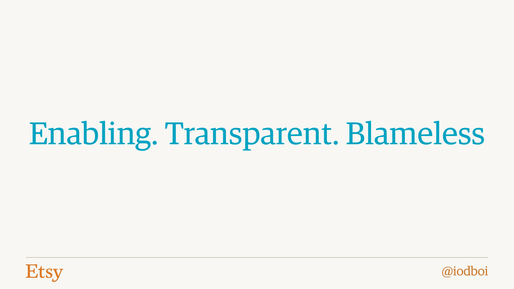 @iodboi Enabling. Transparent. Blameless