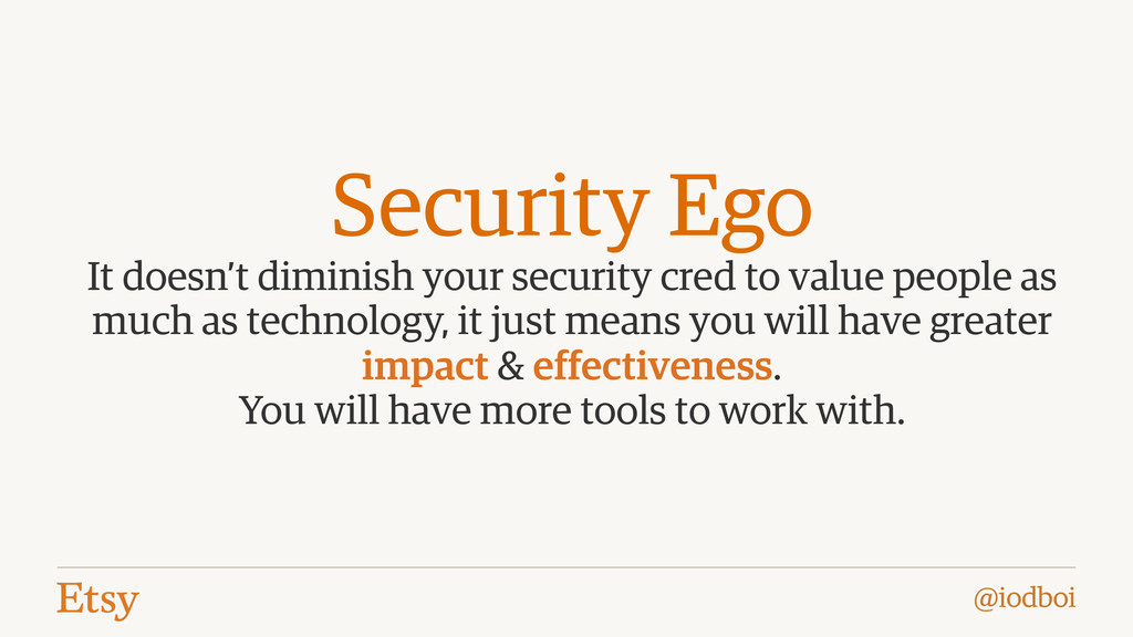 @iodboi Security Ego It doesn't diminish your s...