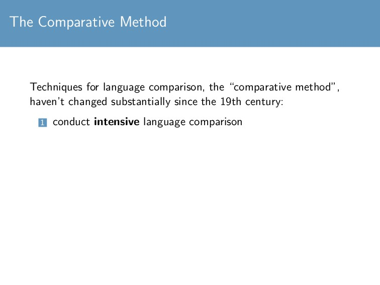 The Comparative Method Techniques for language ...