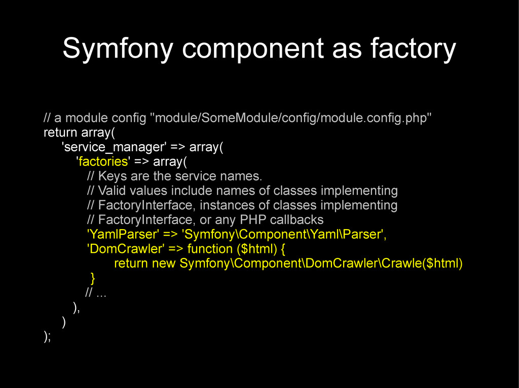 Symfony component as factory // a module config...