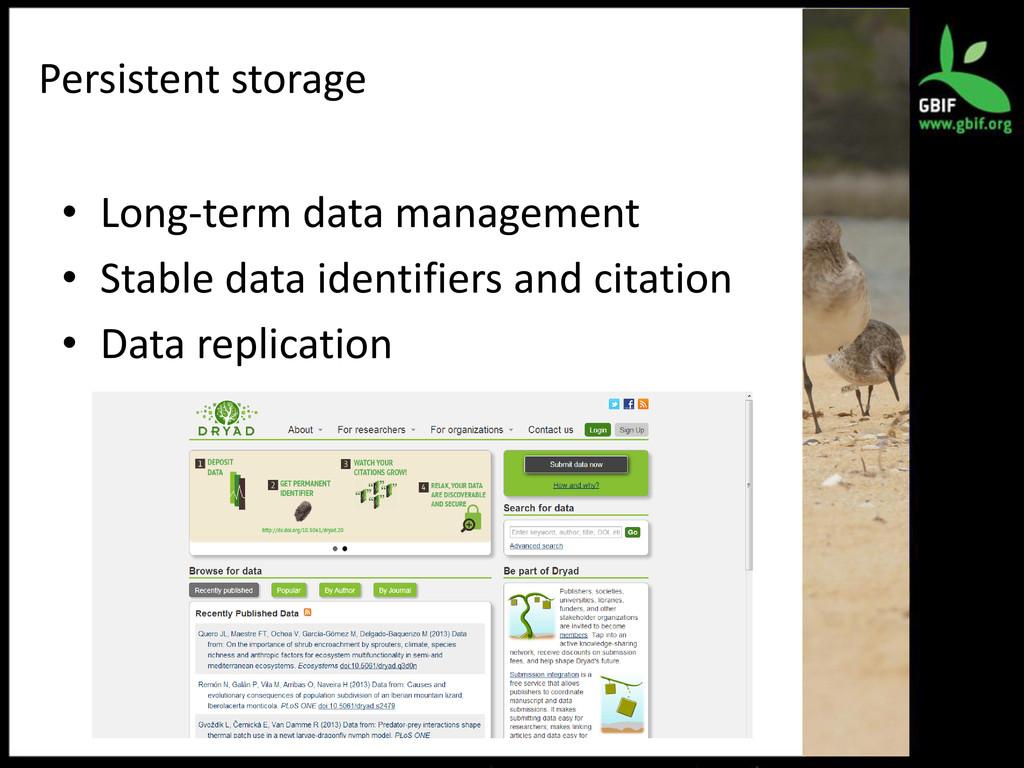 Persistent storage • Long-term data management ...