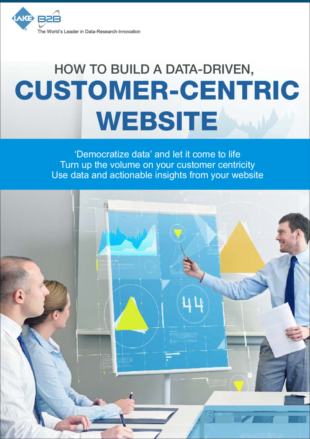 HOW TO BUILD A DATA-DRIVEN, CUSTOMER-CENTRIC WE...