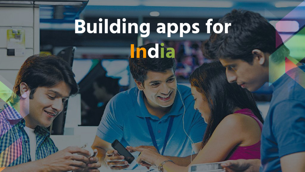 Building apps for India