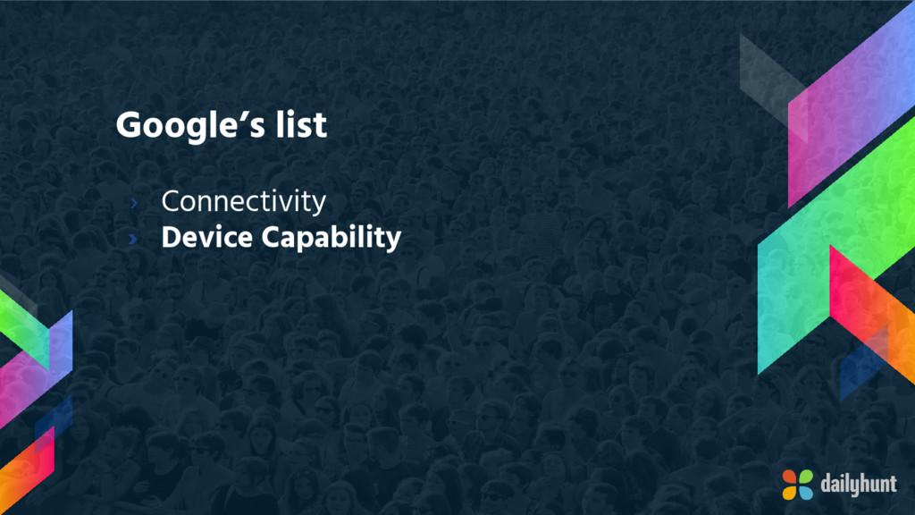 Google's list › Connectivity › Device Capability