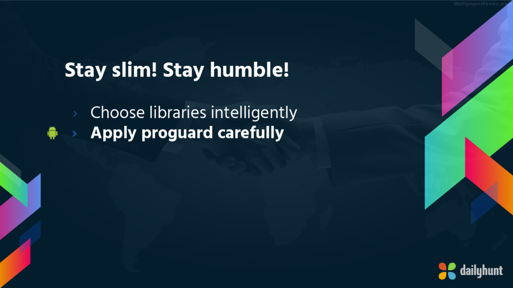 Stay slim! Stay humble! › Choose libraries inte...