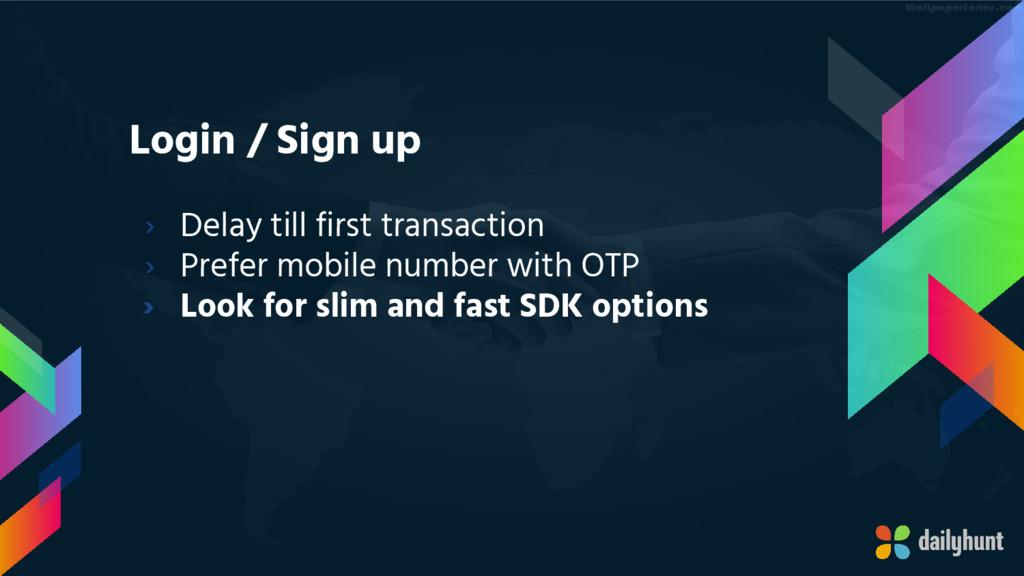 Login / Sign up › Delay till first transaction ...