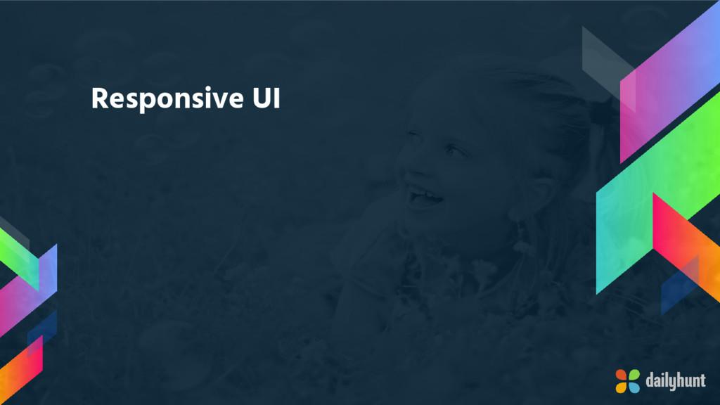 Responsive UI