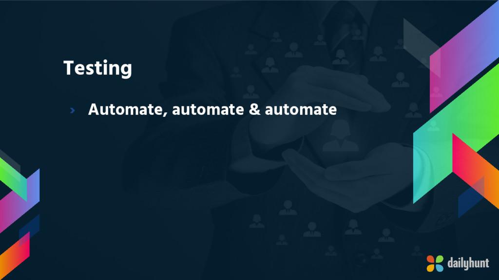 Testing › Automate, automate & automate