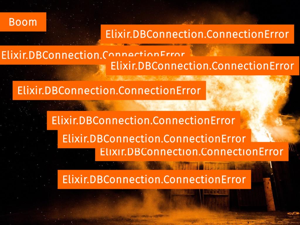 Boom Elixir.DBConnection.ConnectionError Elixir...