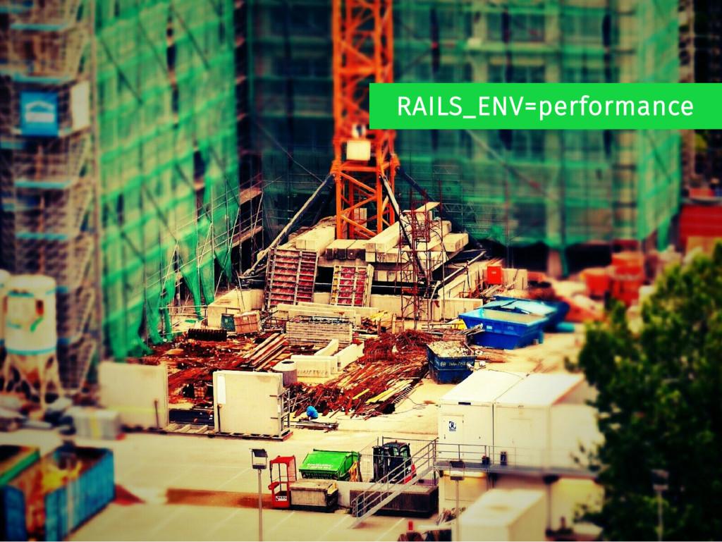 RAILS_ENV=performance