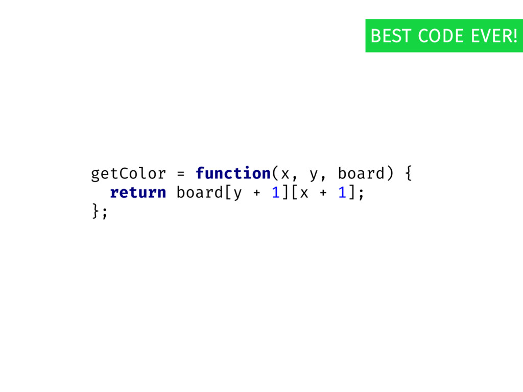 getColor = function(x, y, board) { return board...