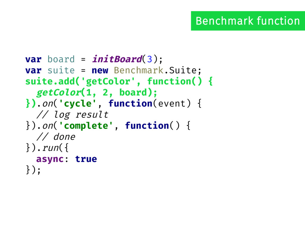 Benchmark function var board = initBoard(3); va...