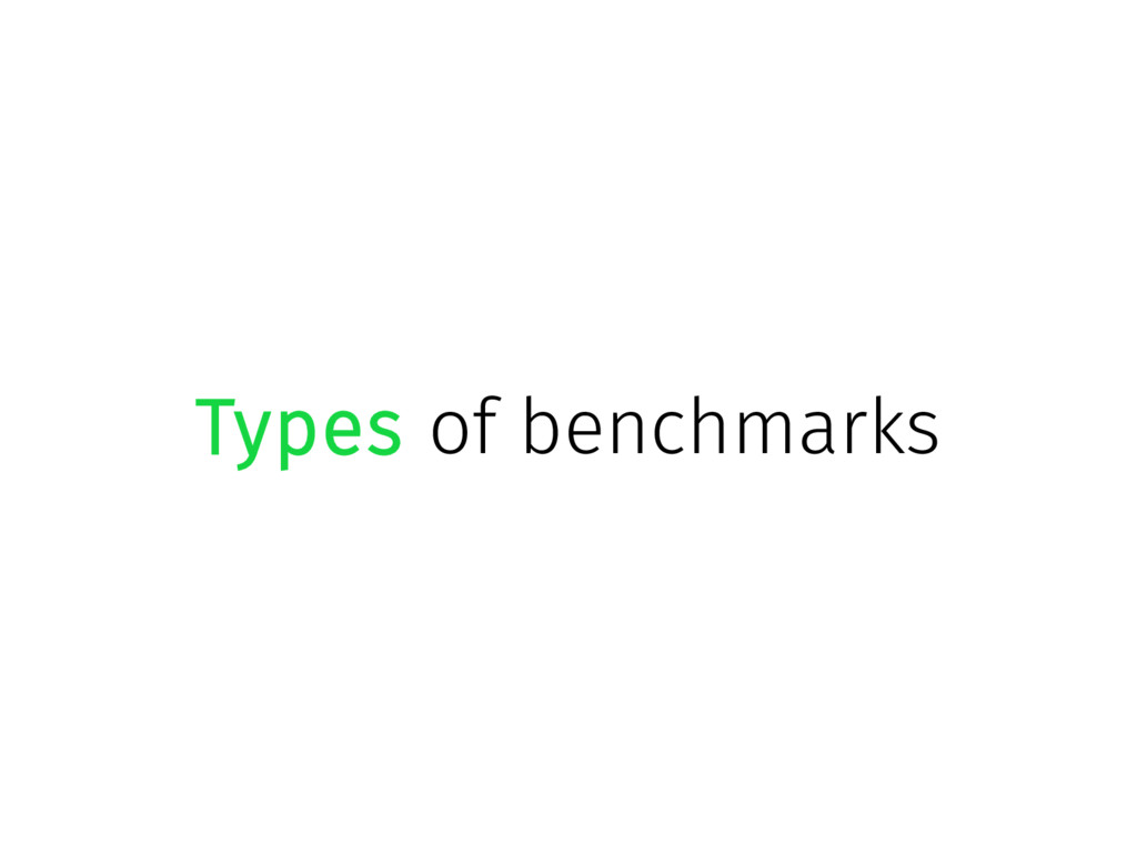 Types of benchmarks