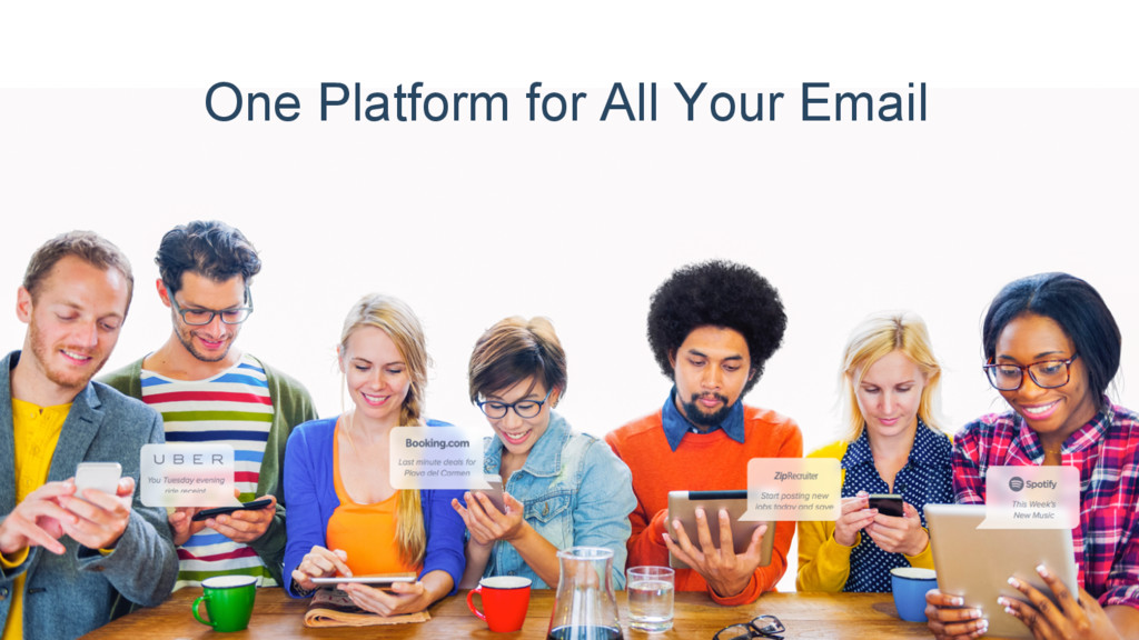 One Platform for All Your Email