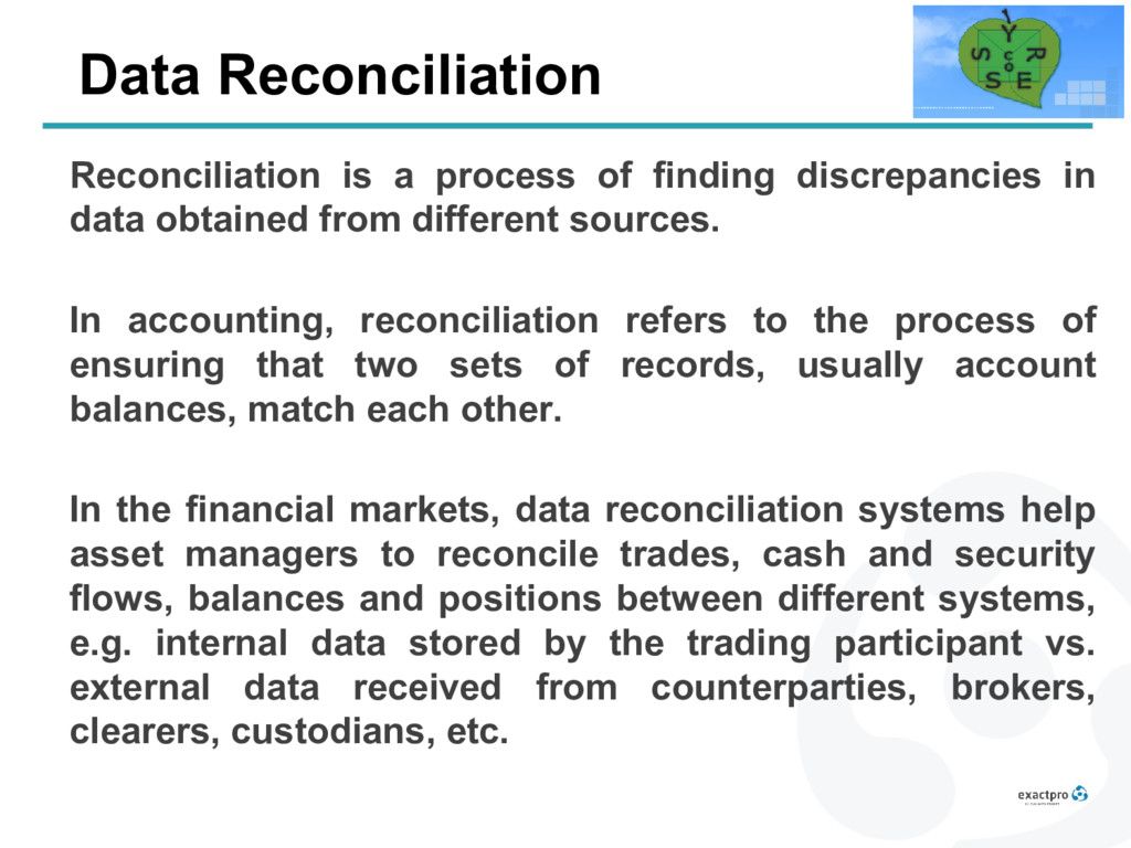 Data Reconciliation Reconciliation is a process...