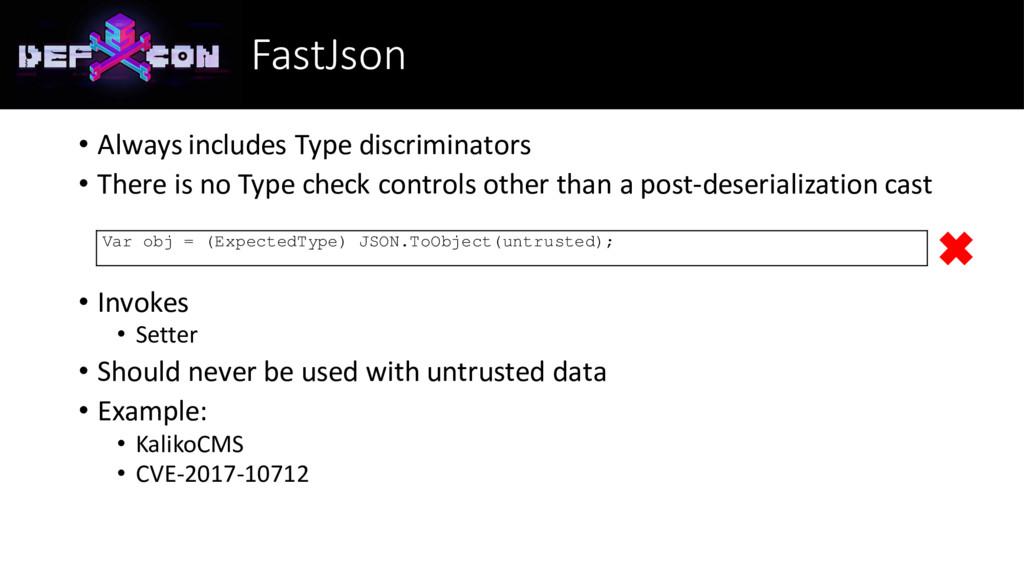 FastJson • Always includes Type discriminators ...