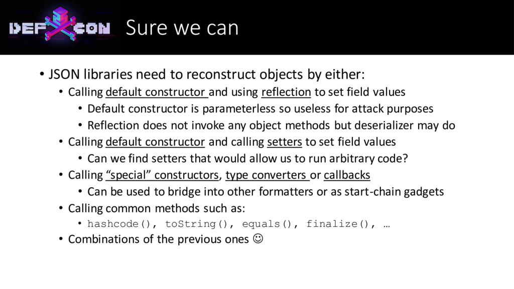 Sure we can • JSON libraries need to reconstruc...