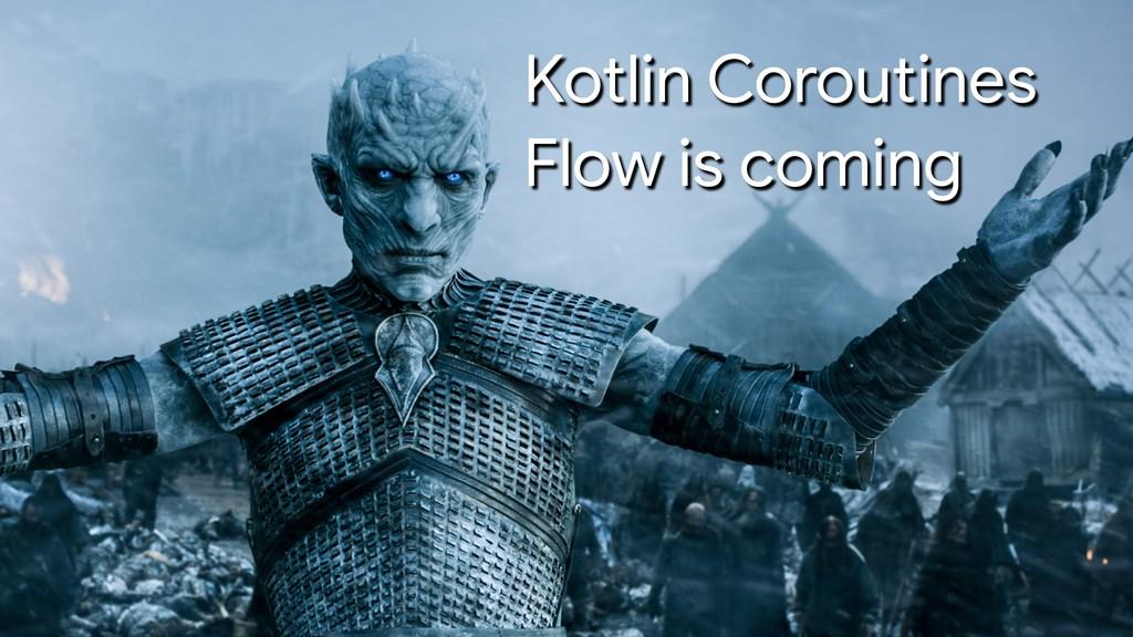 Kotlin Coroutines  Flow is coming
